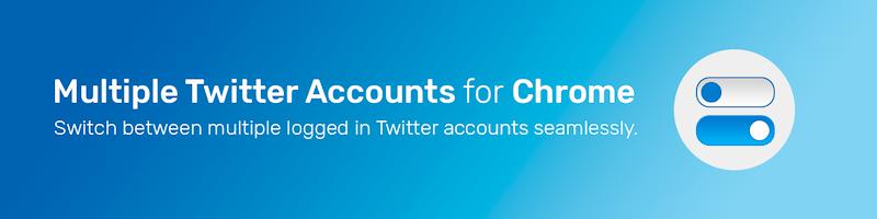 Alternative to Twitcher, Multiple Twittter Accounts for Chrome